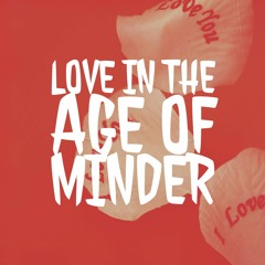 Love in the Age of Minder