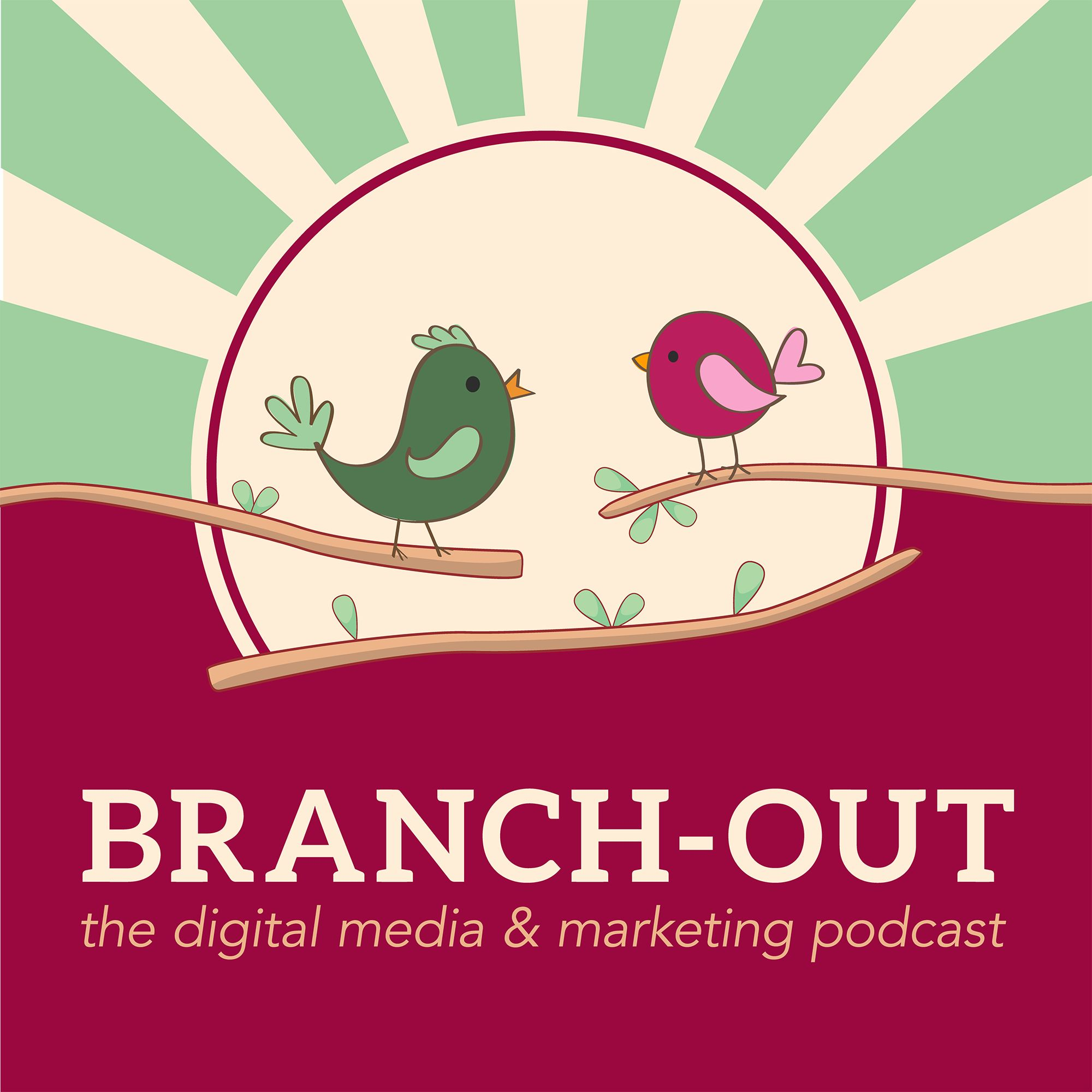 Branch-Out: THE Digital Media & Marketing Podcast