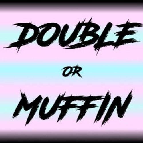 Double or Muffin's avatar