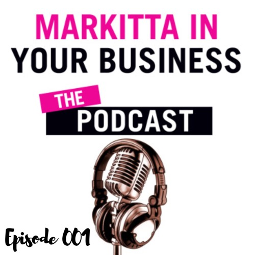 Markitta In Your Business: The Podcast's avatar