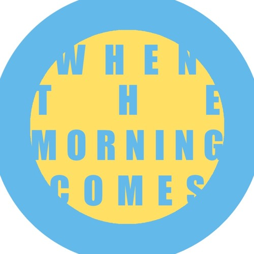 When The Morning Comes's avatar