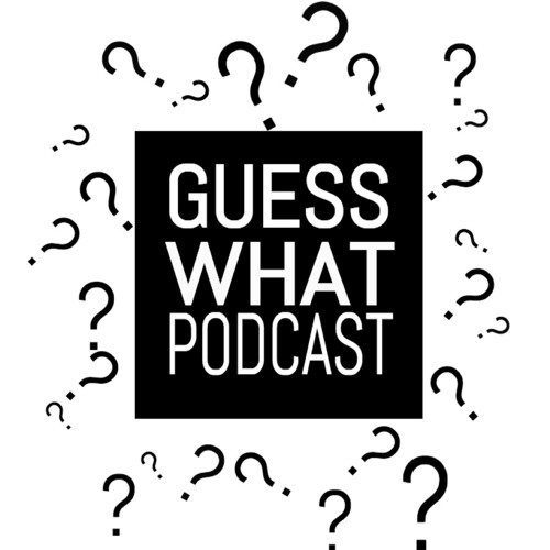 Guess What Podcast's avatar