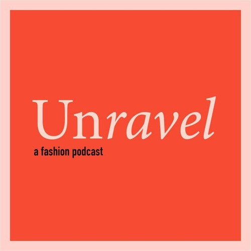 Unravel: Fashion Podcast's avatar