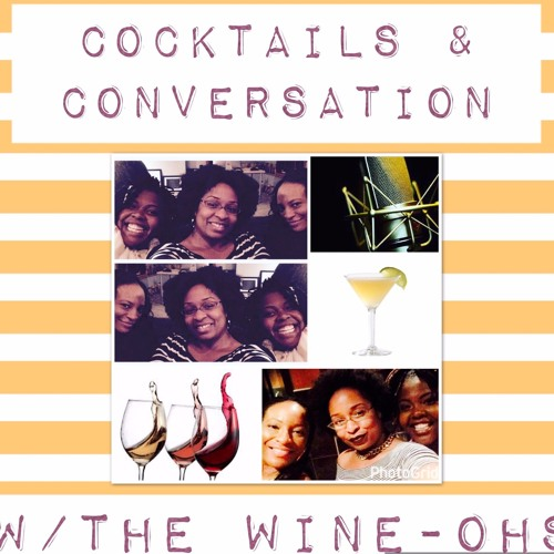 Cocktails and Conversations w/The Wineohs's avatar