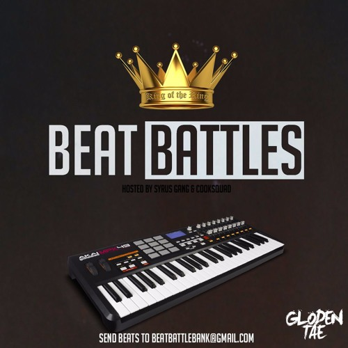 Beat Battles (HOSTED BY GLODENTAE) | Free Listening on