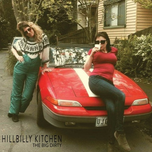 Hillbilly Kitchen S Stream On Soundcloud Hear The World S