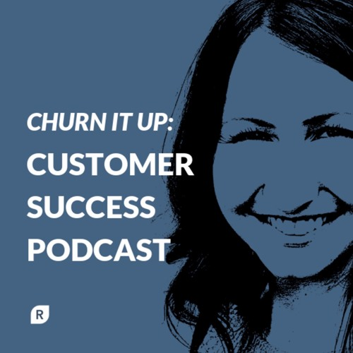 Churn It Up: Customer Success Podcast's avatar