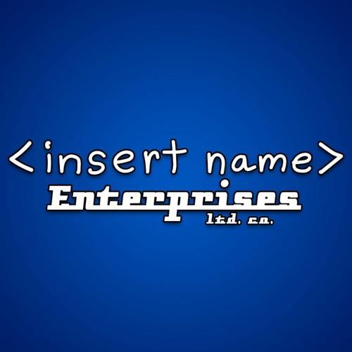 <Insert Name> Enterprises's avatar