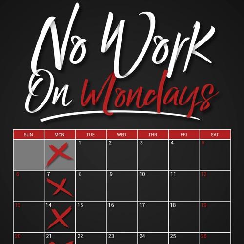 No Work On Mondays's avatar