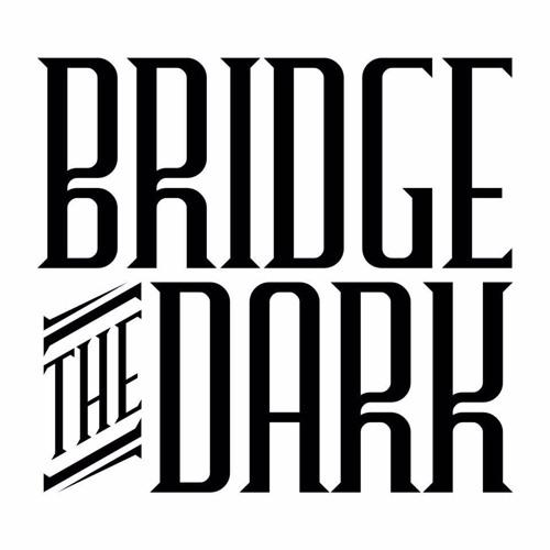 Bridge The Dark's avatar