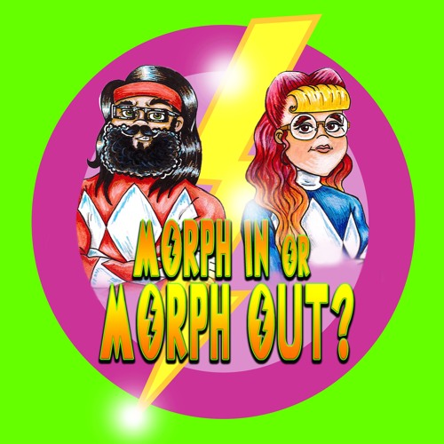 Morph In Or Morph Out? A Power Rangers Podcast's avatar