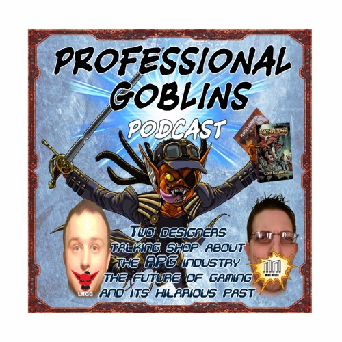 Professional Goblins - Episode 2 Michael McCarthy And Breaking Starfinder News