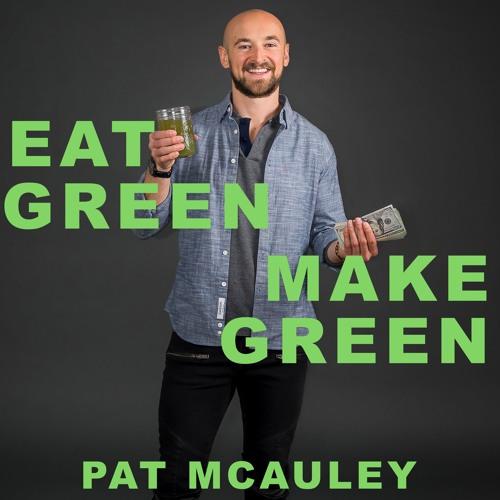 Eat Green Make Green Podcast's avatar