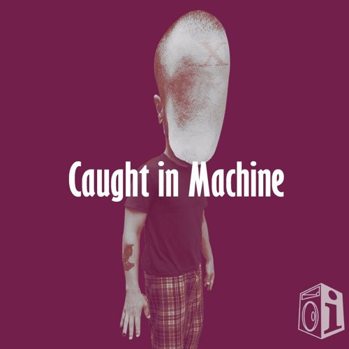 Caught in Machine's avatar