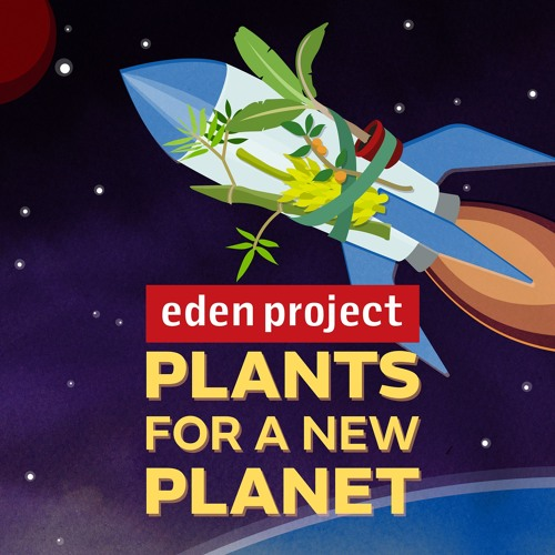 Plants for a New Planet, Eden Project podcast's avatar