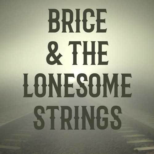 Brice and the Lonesome Strings's avatar