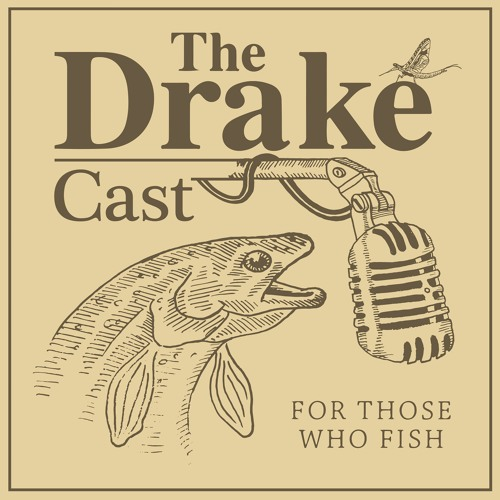 The DrakeCast - A Fly Fishing Podcast's avatar