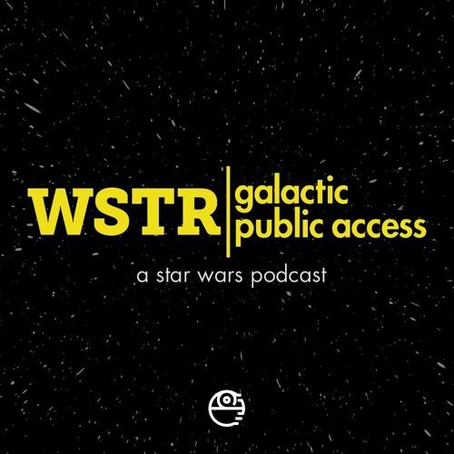 WSTR Galactic Public Access - A Star Wars Podcast's avatar