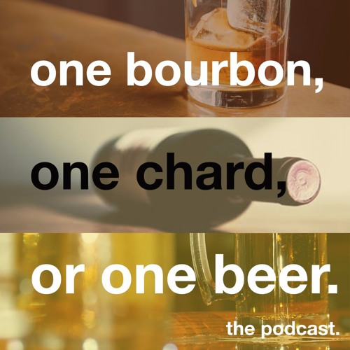 One Bourbon, One Chard, Or One Beer Podcast's avatar