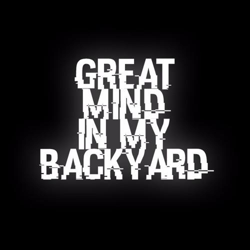great mind in my backyard's avatar
