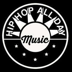Hip Hop All Day Music Now