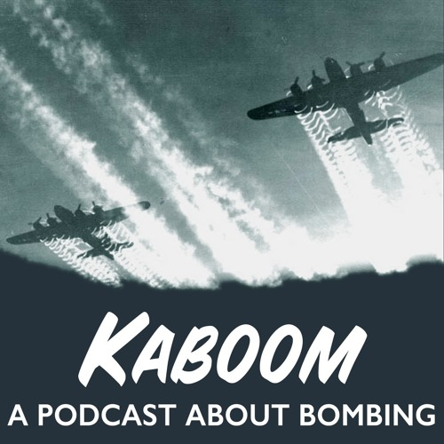 Kaboom: A Podcast About Bombing