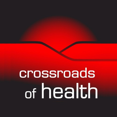 Crossroads of Health 12-07-19