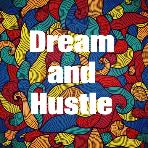 Dream and Hustle's avatar