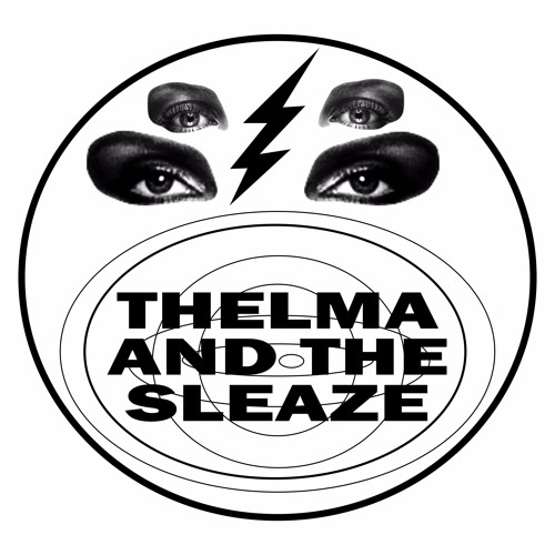 THELMA AND THE SLEAZE's avatar