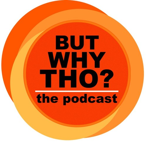 But Why Tho? the podcast's avatar