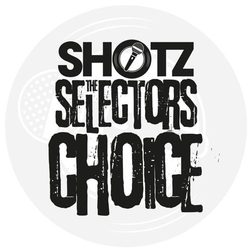 SHOTZ The Selectors Choice's avatar