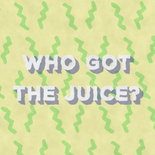 Who Got The Juice? Podcast's avatar