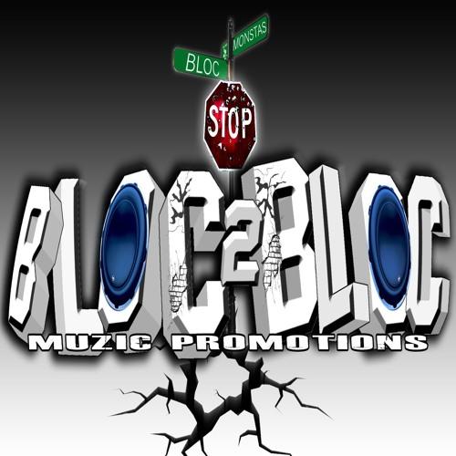 Bloc 2 Bloc Muzic/Promotions's avatar