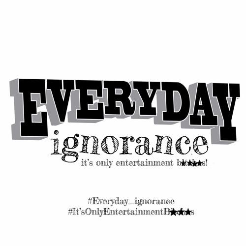 Everyday Ignorance Podcast's avatar