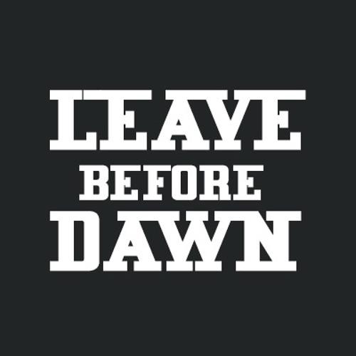 Leave Before Dawn's avatar