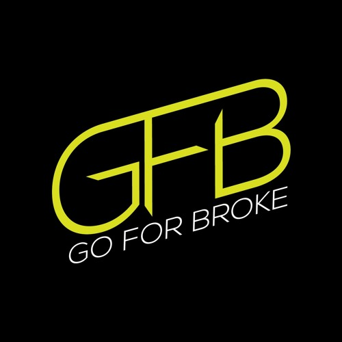 go for broke If you're not disciplined, you will go broke i don't care how much money you have.