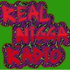 Real Nigga Radio
