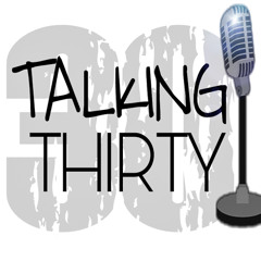Talking Thirty