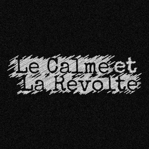 Le Calme et la Révolte's avatar