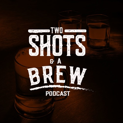 2 Shots & A Brew The Podcast's avatar