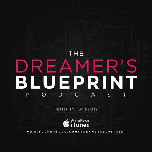 The dreamers blueprint podcast free listening on soundcloud malvernweather Choice Image