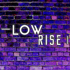 LOWrise