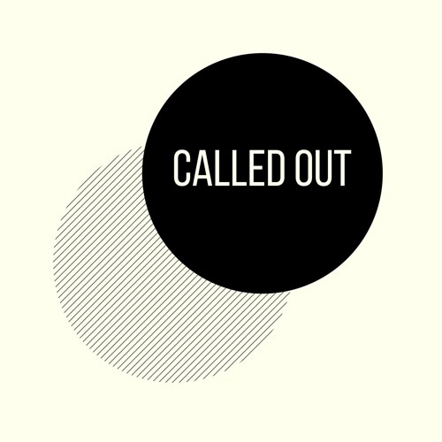 Introducing Called Out