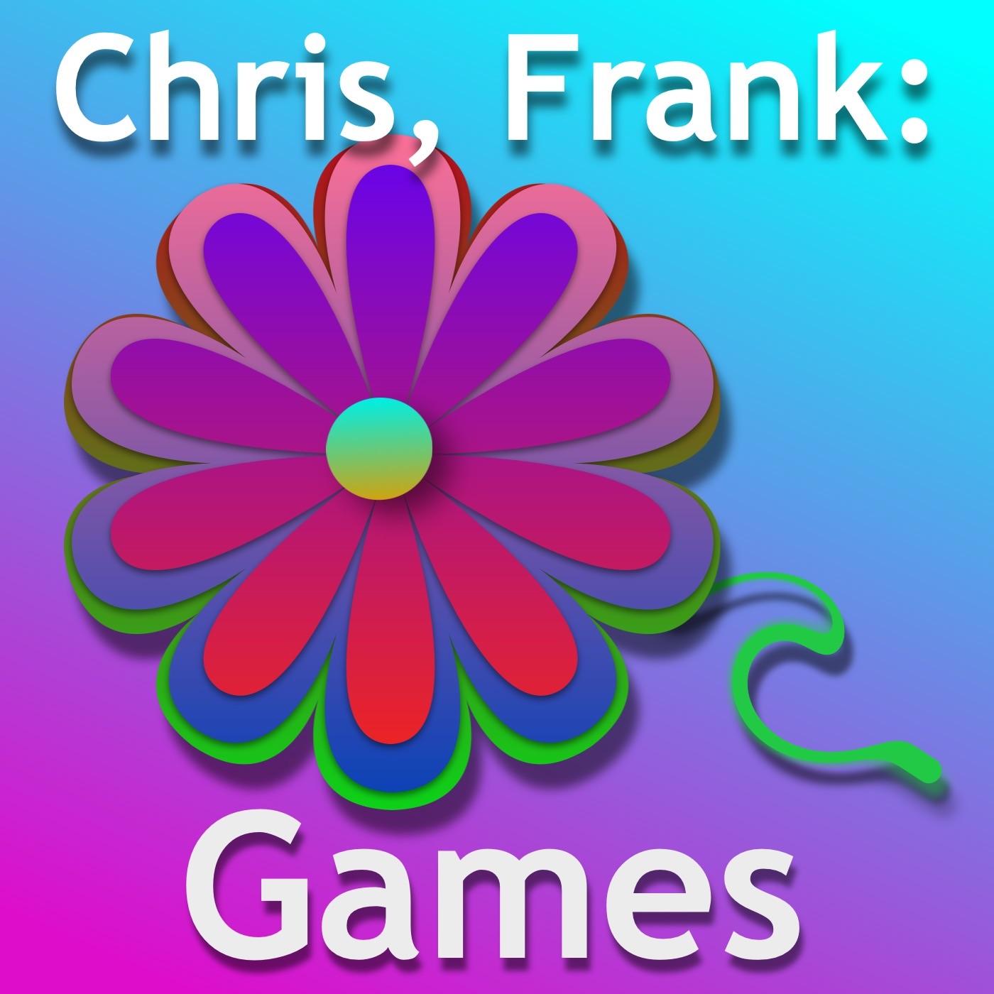 Chris, Frank: Games