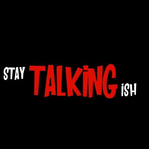 Stay Talking Ish's avatar
