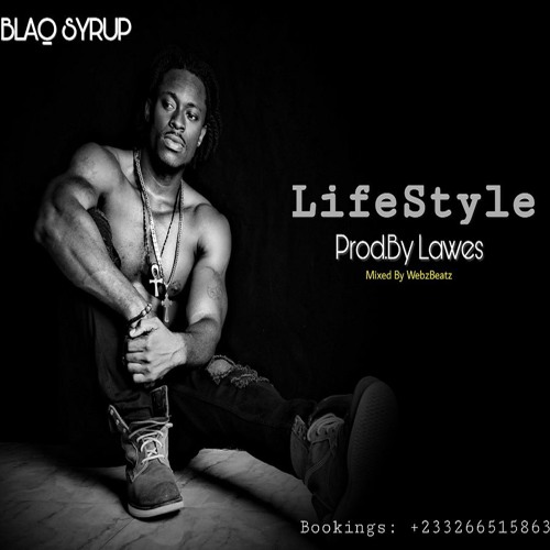 BLAQ SYRUP - LifeStyle (Prod By Lawes)