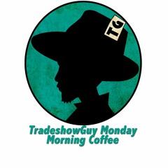 TradeshowGuy Monday Morning Coffee, February 15, 2021: Best Advice I've Received