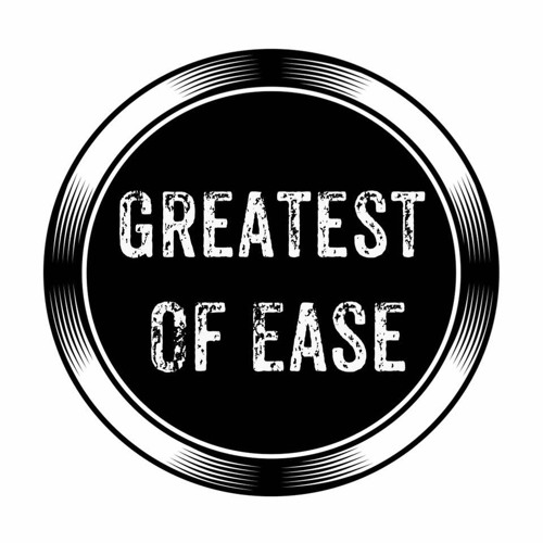 Greatest Of Ease's avatar