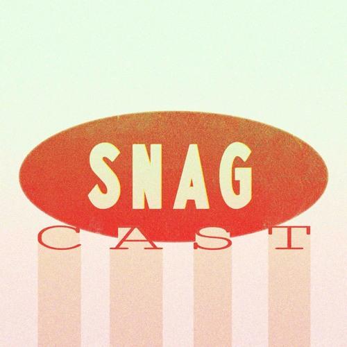 SNAGCAST Ep. 28 -  Girl Gang