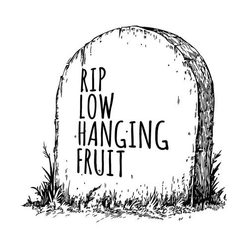 RIP Low Hanging Fruit's avatar
